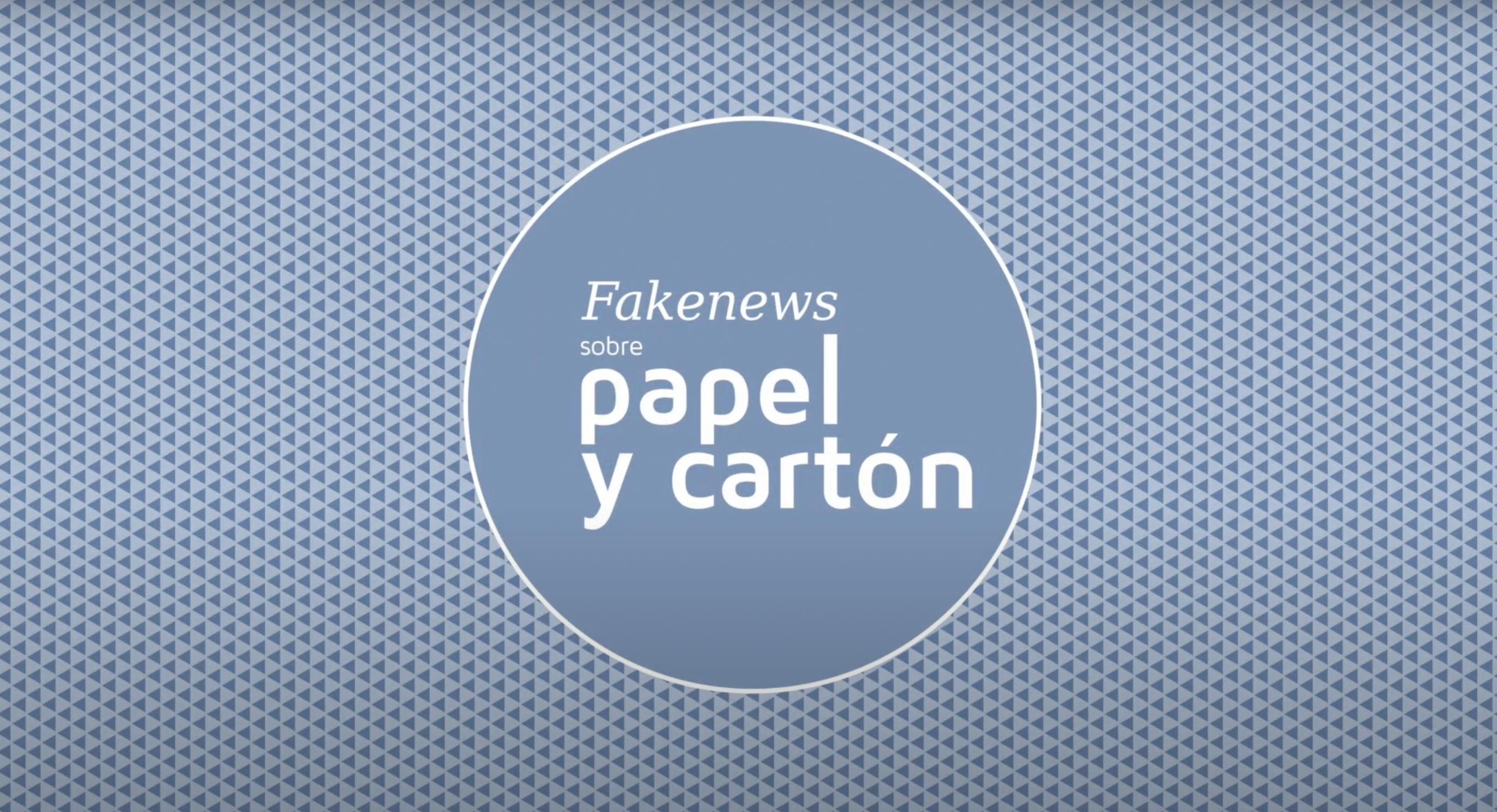 Fakenews sobre el papel y cartón